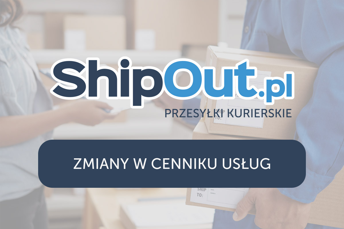 Zmiany w cennikach Shipout.pl od 01.04.2021